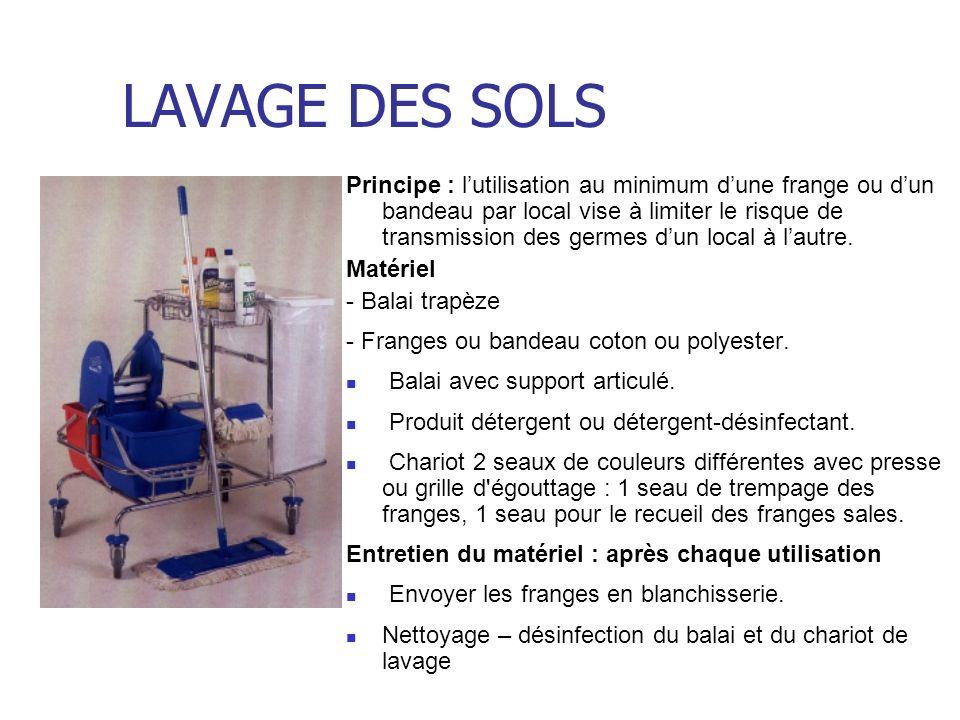 LAVAGE DES SOLS Principe : lutilisation au minimum dune frange ou dun bandeau par local vise à limiter le risque de transmission des germes dun local