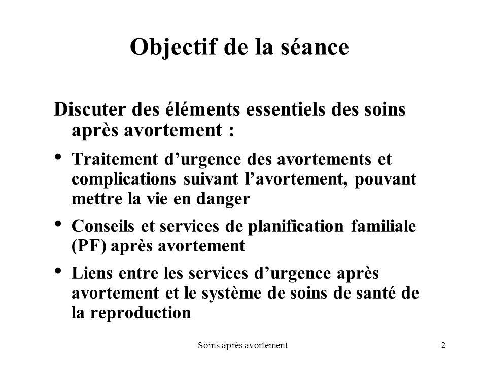 3Soins après avortement Eléments des soins après avortement Autres services de santé de la reproduction Traitement durgence Conseils et services de PF
