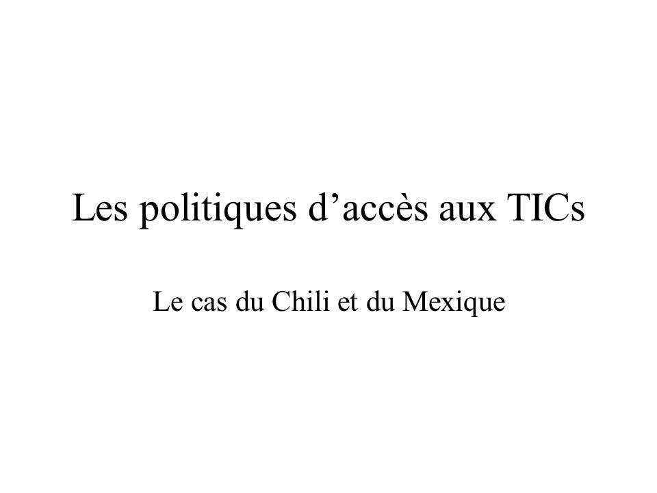 Les politiques daccès aux TICs Le cas du Chili et du Mexique