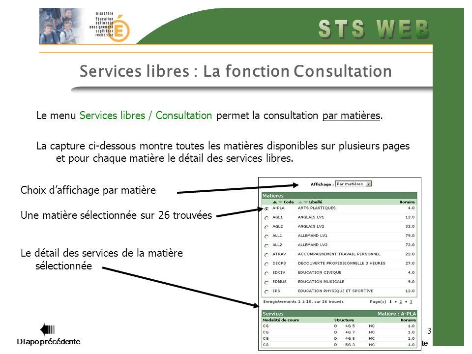 3 Services libres : La fonction Consultation Le menu Services libres / Consultation permet la consultation par matières. La capture ci-dessous montre