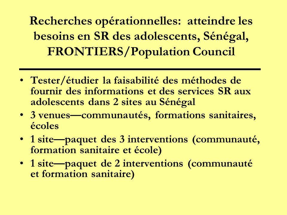Recherches opérationnelles: atteindre les besoins en SR des adolescents, Sénégal, FRONTIERS/Population Council Tester/étudier la faisabilité des métho