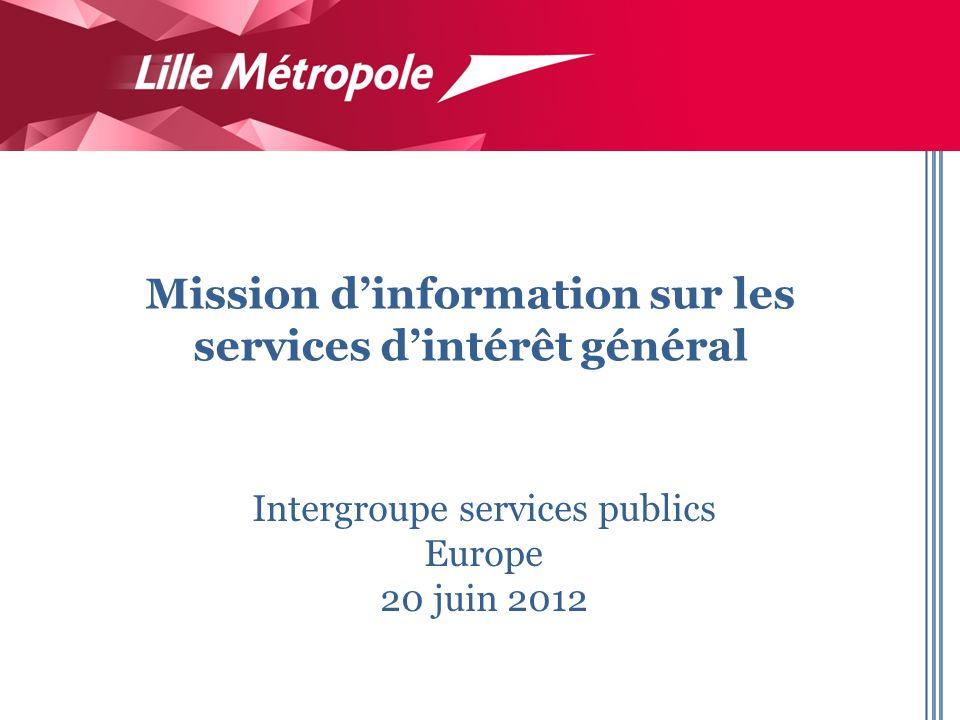Intergroupe services publics Europe 20 juin 2012 Mission dinformation sur les services dintérêt général