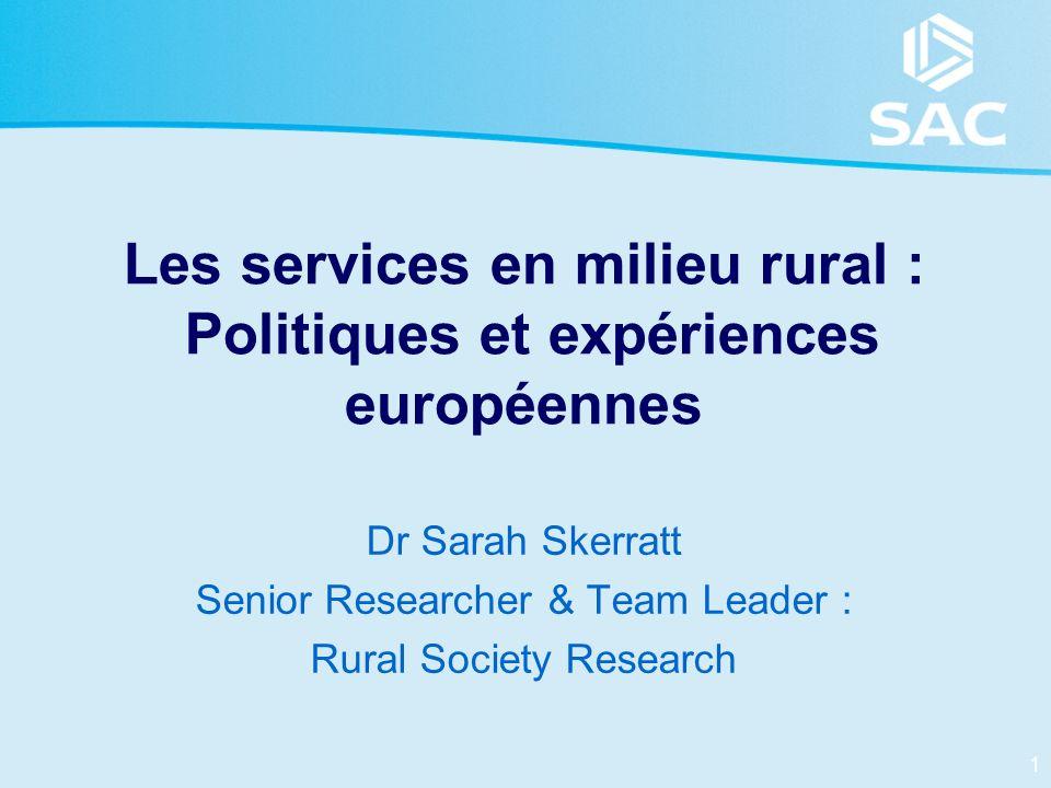 2 Plan de présentation Services en milieu rural européen : –Défis souvent rencontrés –Pourquoi se pencher sur les services ruraux.