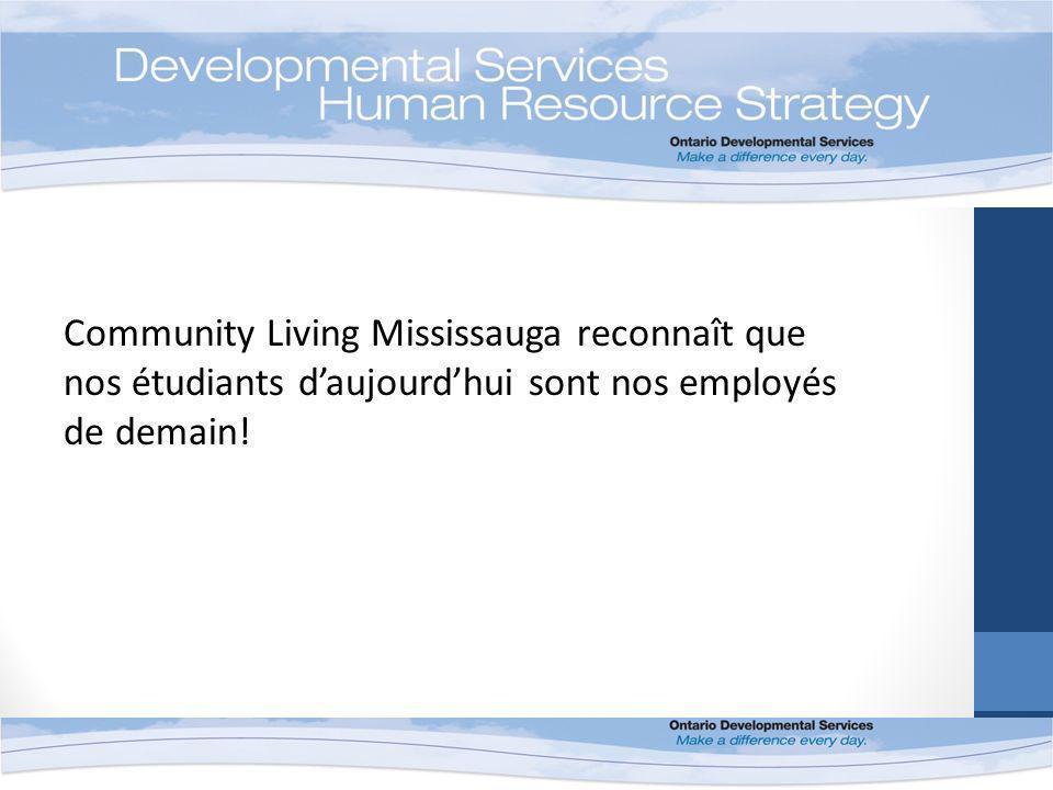 Community Living Mississauga reconnaît que nos étudiants daujourdhui sont nos employés de demain!