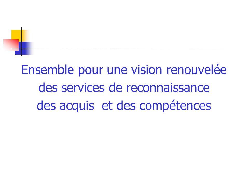 Ensemble pour une vision renouvelée des services de reconnaissance des acquis et des compétences