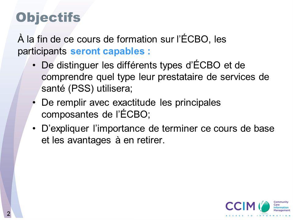333 Programme de formation sur lÉCBO Mot de bienvenue et présentations –Objectifs; –Programme; –Activité brise-glace; –Présentation de la documentation.