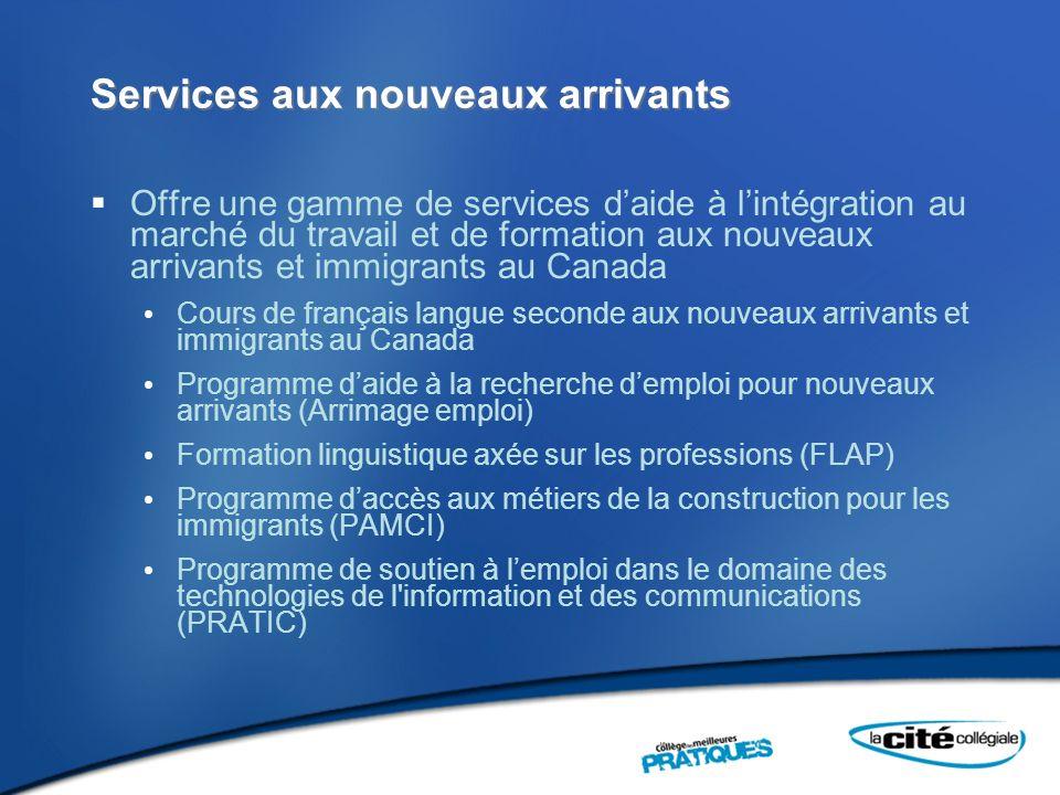 Services aux nouveaux arrivants Offre une gamme de services daide à lintégration au marché du travail et de formation aux nouveaux arrivants et immigr
