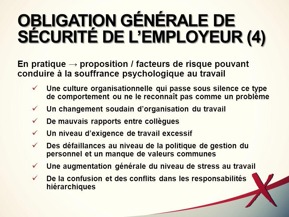 OBLIGATION GÉNÉRALE DE SÉCURITÉ DE LEMPLOYEUR (4) En pratique proposition / facteurs de risque pouvant conduire à la souffrance psychologique au trava