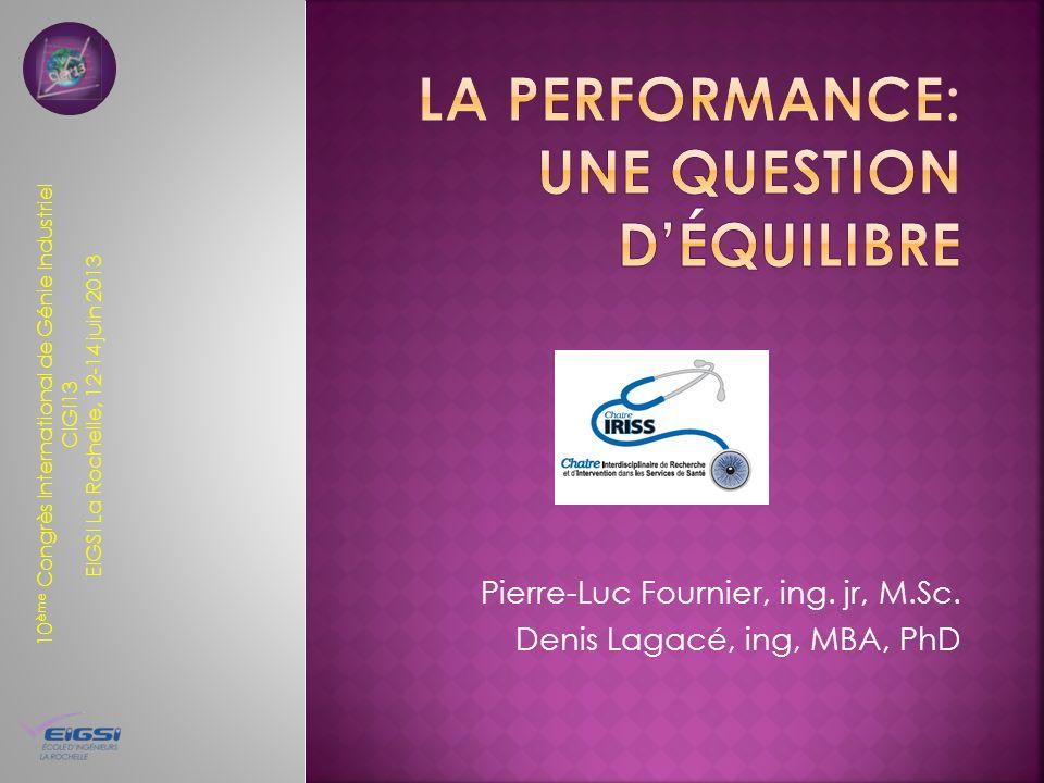 10 ème Congrès International de Génie Industriel CIGI13 EIGSI La Rochelle, 12-14 juin 2013 Pierre-Luc Fournier, ing.