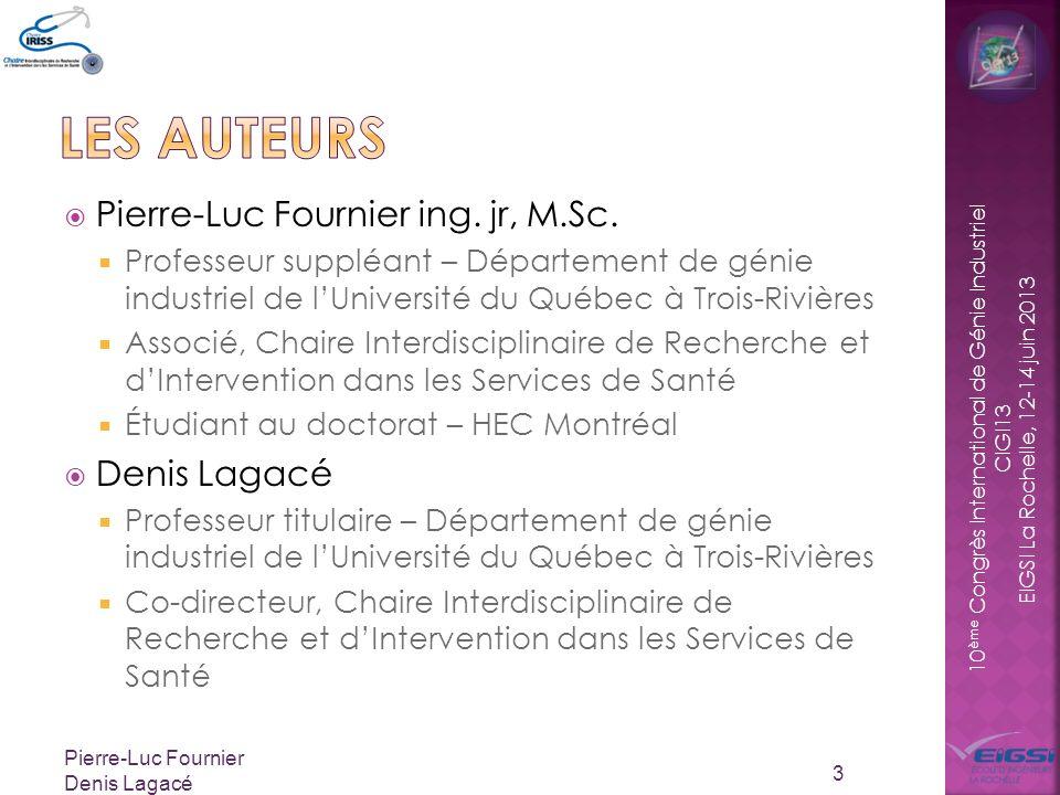 10 ème Congrès International de Génie Industriel CIGI13 EIGSI La Rochelle, 12-14 juin 2013 Pierre-Luc Fournier ing.