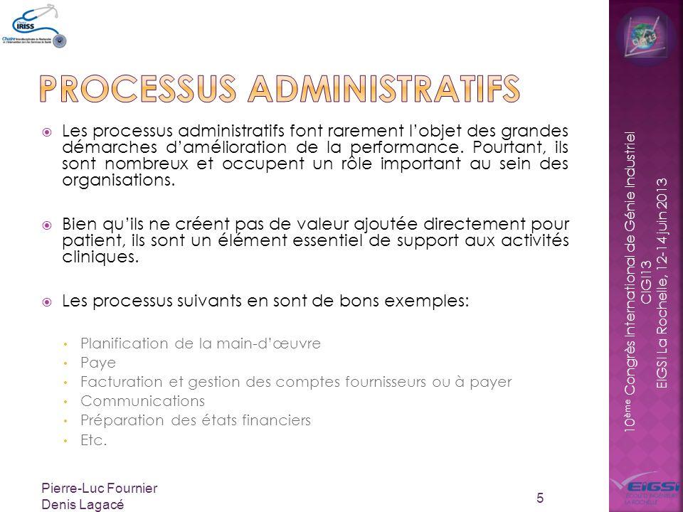 10 ème Congrès International de Génie Industriel CIGI13 EIGSI La Rochelle, 12-14 juin 2013 Les processus administratifs font rarement lobjet des grandes démarches damélioration de la performance.