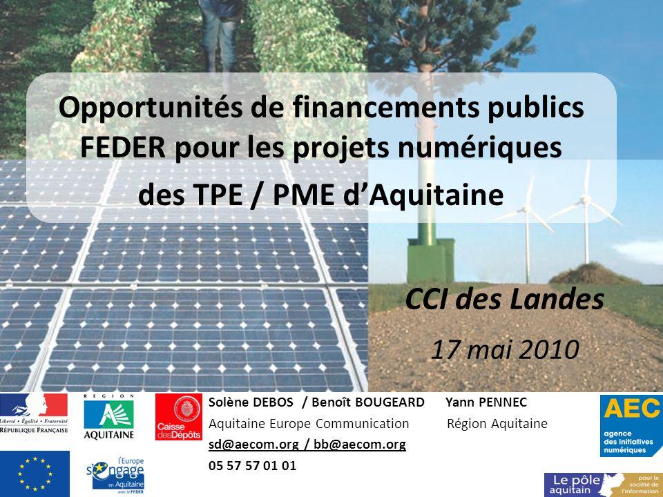 Solène DEBOS / Benoît BOUGEARD Yann PENNEC Aquitaine Europe Communication Région Aquitaine sd@aecom.org / bb@aecom.org 05 57 57 01 01 Opportunités de