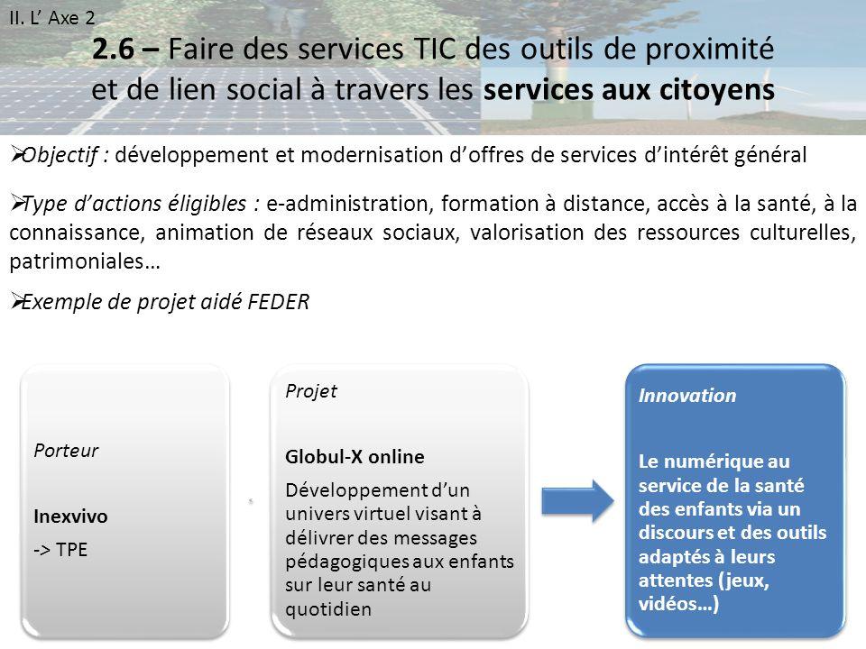 2.6 – Faire des services TIC des outils de proximité et de lien social à travers les services aux citoyens Objectif : développement et modernisation d