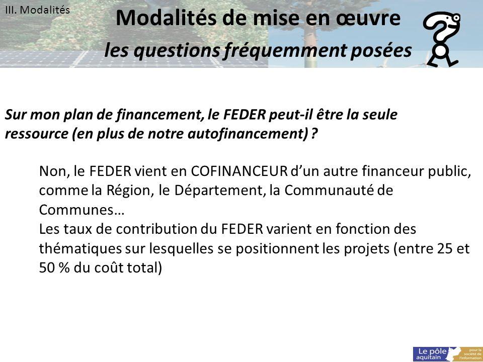Sur mon plan de financement, le FEDER peut-il être la seule ressource (en plus de notre autofinancement) ? Non, le FEDER vient en COFINANCEUR dun autr
