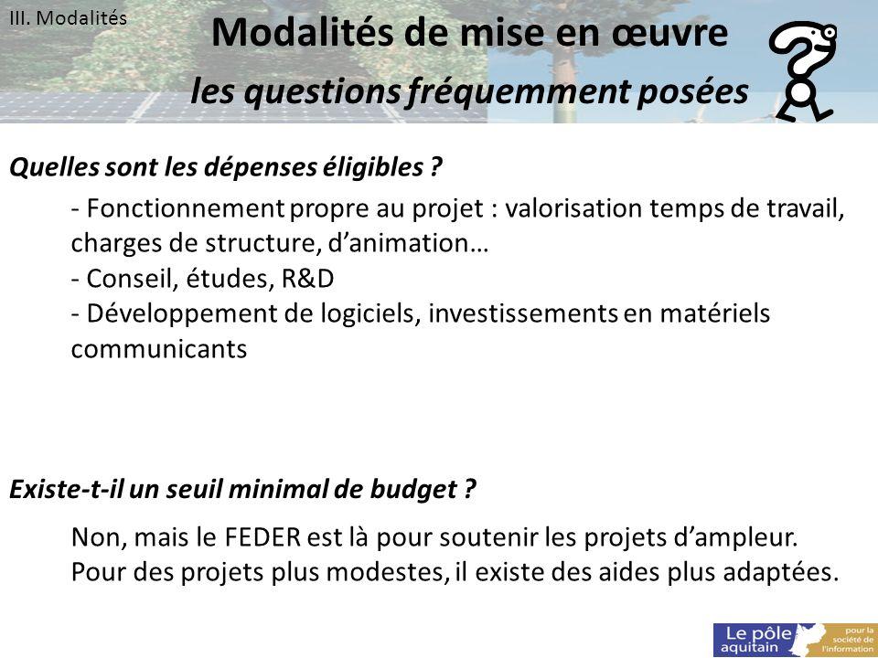 Quelles sont les dépenses éligibles ? - Fonctionnement propre au projet : valorisation temps de travail, charges de structure, danimation… - Conseil,