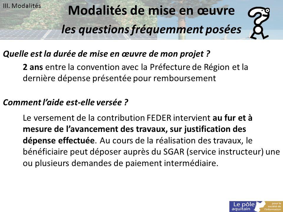 Quelle est la durée de mise en œuvre de mon projet ? 2 ans entre la convention avec la Préfecture de Région et la dernière dépense présentée pour remb