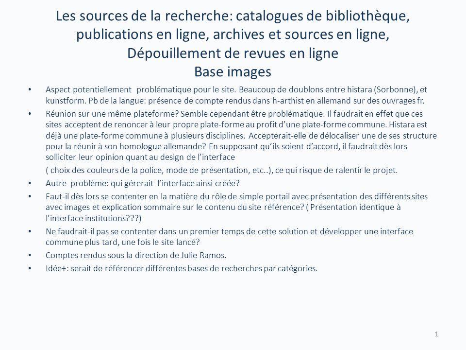 Les sources de la recherche: catalogues de bibliothèque, publications en ligne, archives et sources en ligne, Dépouillement de revues en ligne Base images Aspect potentiellement problématique pour le site.