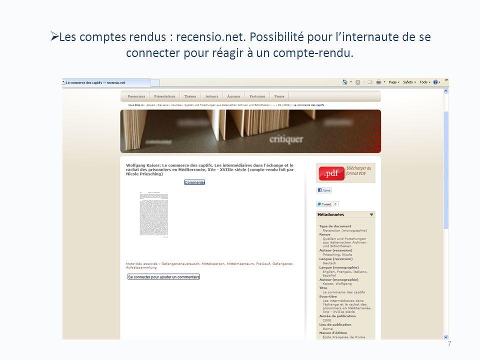 Les comptes rendus : recensio.net. Possibilité pour linternaute de se connecter pour réagir à un compte-rendu. 7