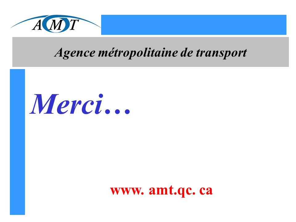 Agence métropolitaine de transport Merci… www. amt.qc. ca