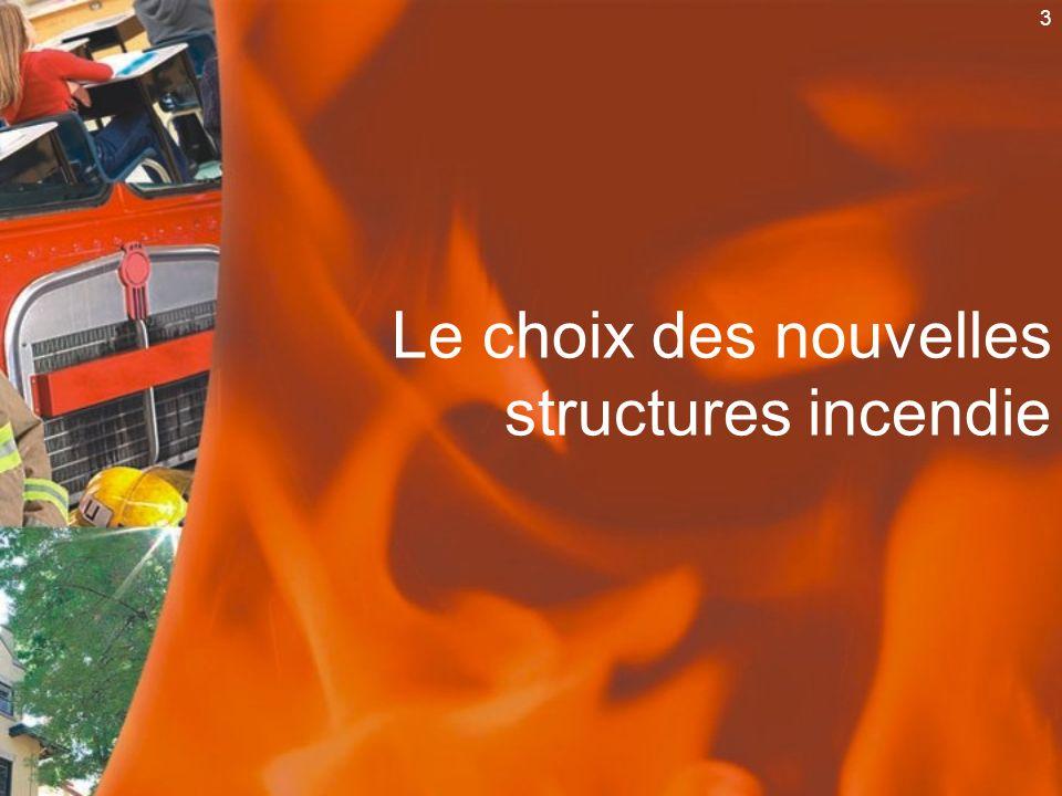 3 Le choix des nouvelles structures incendie