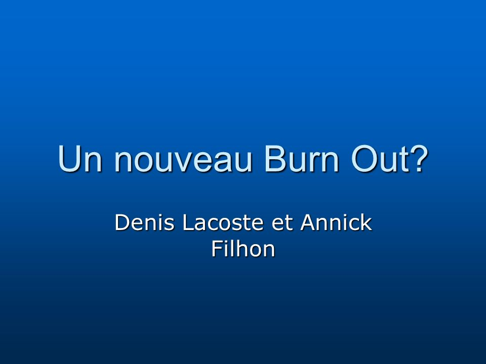 Un nouveau Burn Out Denis Lacoste et Annick Filhon