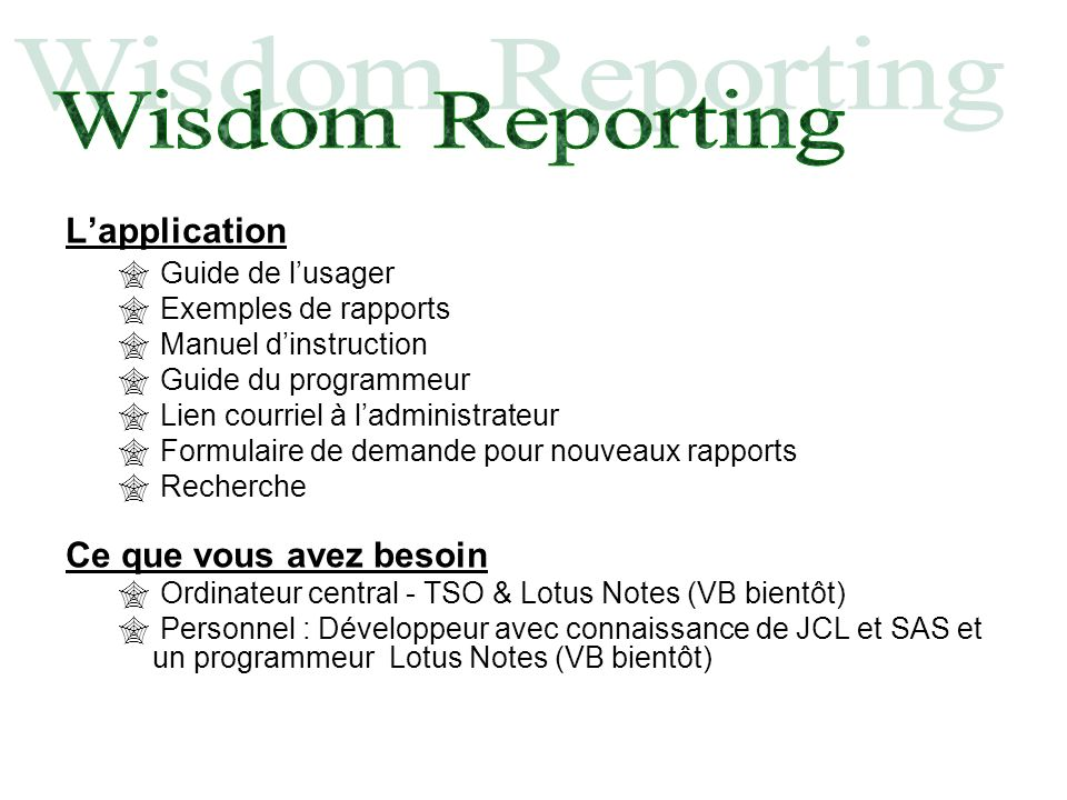 Lapplication Guide de lusager Exemples de rapports Manuel dinstruction Guide du programmeur Lien courriel à ladministrateur Formulaire de demande pour