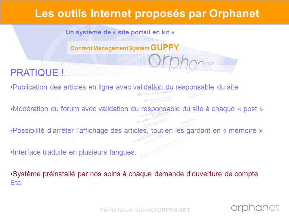 Vième forum Internet ORPHANET Les outils Internet proposés par Orphanet PRATIQUE ! Publication des articles en ligne avec validation du responsable du