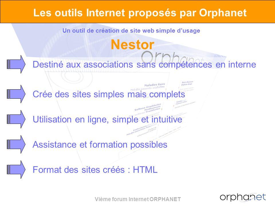 Vième forum Internet ORPHANET Les outils Internet proposés par Orphanet Un outil de création de site web simple dusage Nestor Destiné aux associations