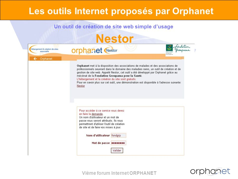 Vième forum Internet ORPHANET Les outils Internet proposés par Orphanet