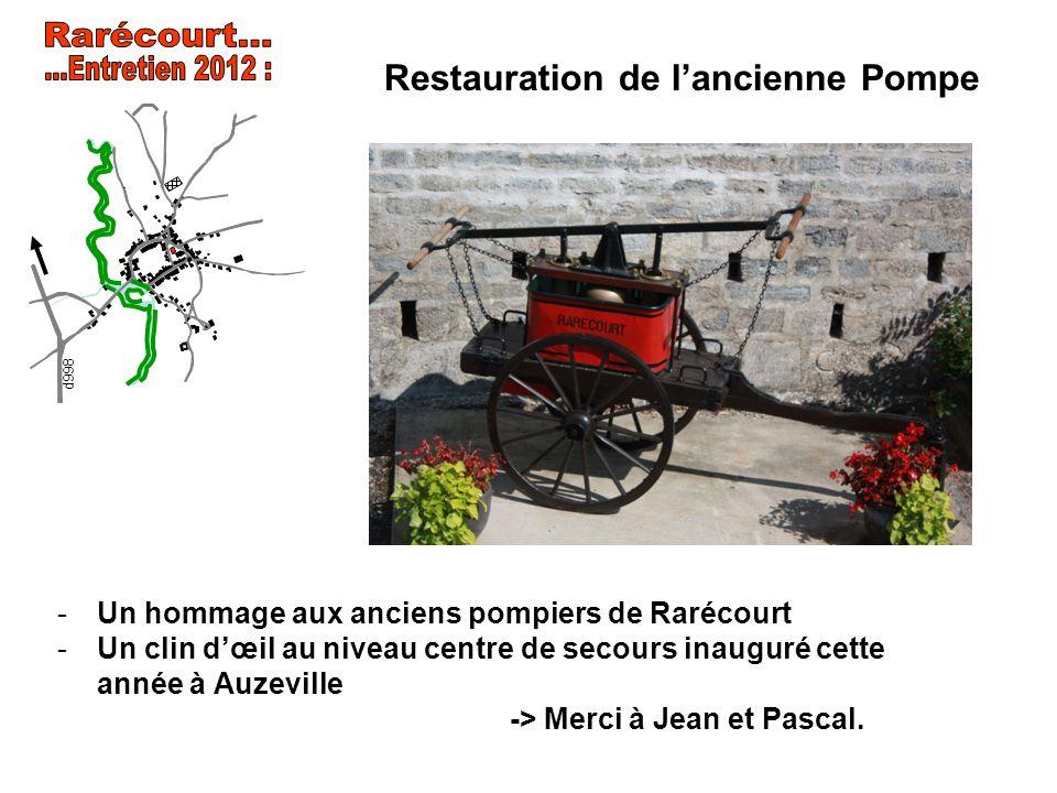 Restauration de lancienne Pompe -Un hommage aux anciens pompiers de Rarécourt -Un clin dœil au niveau centre de secours inauguré cette année à Auzevil