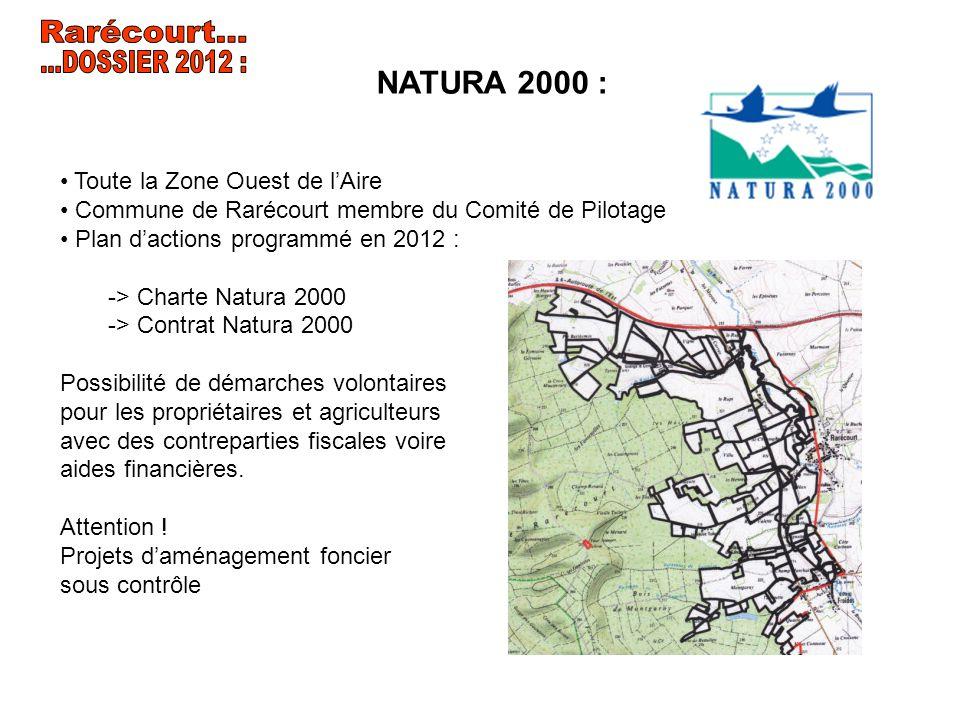Toute la Zone Ouest de lAire Commune de Rarécourt membre du Comité de Pilotage Plan dactions programmé en 2012 : -> Charte Natura 2000 -> Contrat Natu