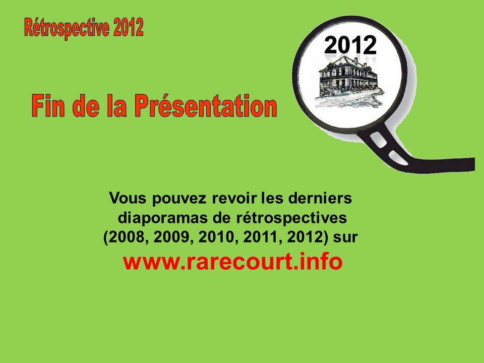 Vous pouvez revoir les derniers diaporamas de rétrospectives (2008, 2009, 2010, 2011, 2012) sur www.rarecourt.info 2