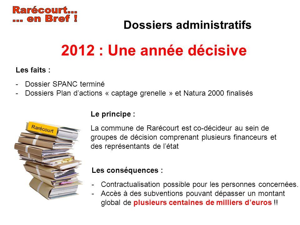 Dossiers administratifs Les faits : -Dossier SPANC terminé -Dossiers Plan dactions « captage grenelle » et Natura 2000 finalisés 2012 : Une année déci