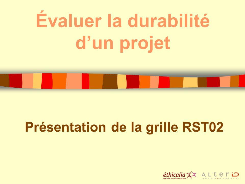 Évaluer la durabilité dun projet Présentation de la grille RST02