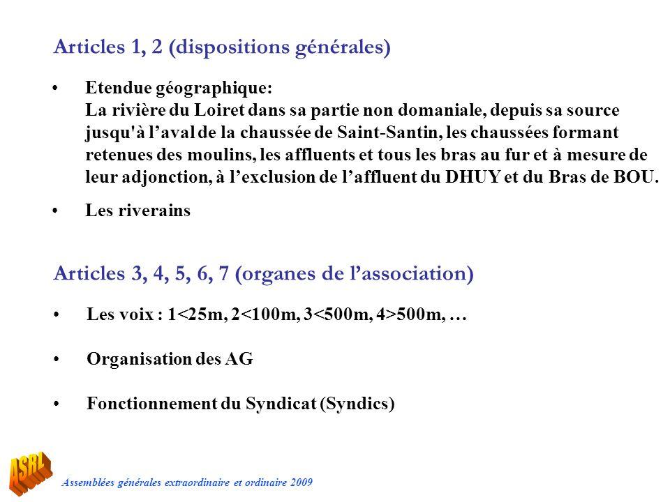 Assemblées générales extraordinaire et ordinaire 2009 Articles 1, 2 (dispositions générales) Etendue géographique: La rivière du Loiret dans sa partie