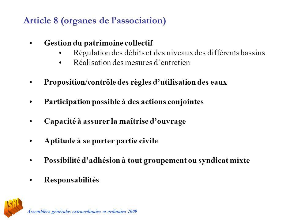 Assemblées générales extraordinaire et ordinaire 2009 Article 8 (organes de lassociation) Gestion du patrimoine collectif Régulation des débits et des