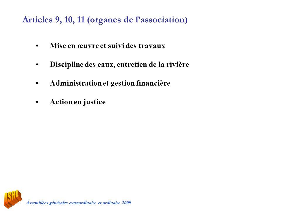 Assemblées générales extraordinaire et ordinaire 2009 Articles 9, 10, 11 (organes de lassociation) Mise en œuvre et suivi des travaux Discipline des e