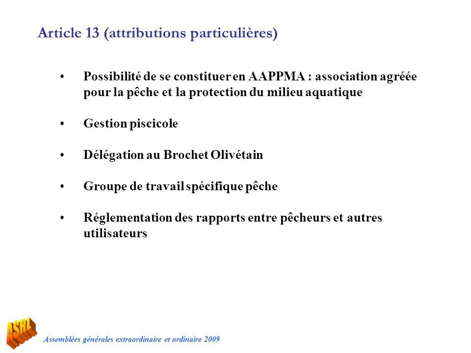 Assemblées générales extraordinaire et ordinaire 2009 Article 13 (attributions particulières) Possibilité de se constituer en AAPPMA : association agr
