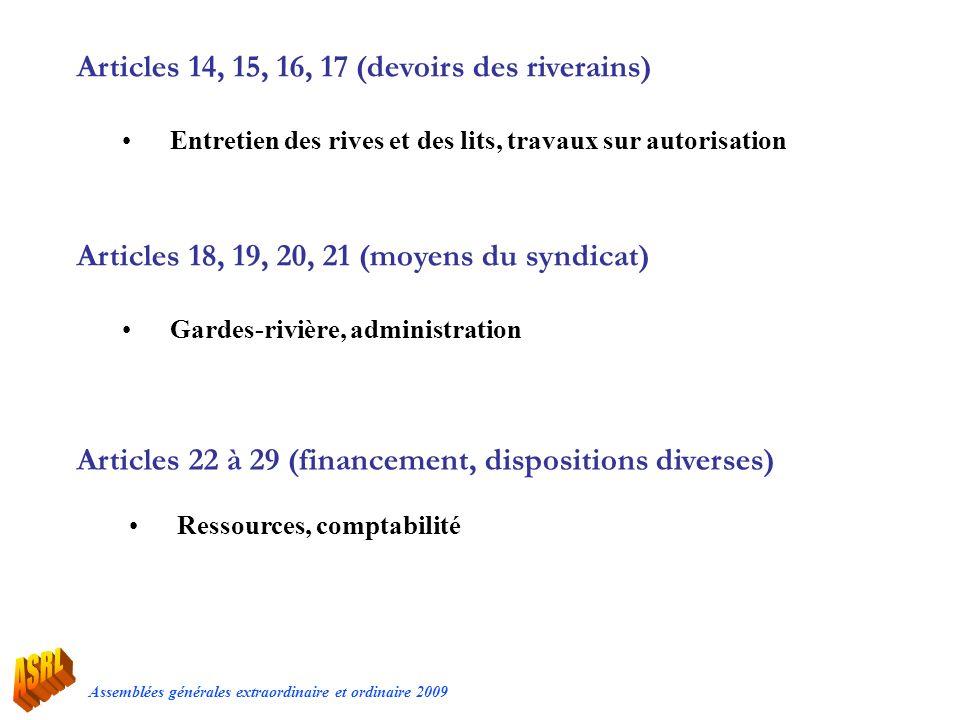 Assemblées générales extraordinaire et ordinaire 2009 Articles 14, 15, 16, 17 (devoirs des riverains) Entretien des rives et des lits, travaux sur aut