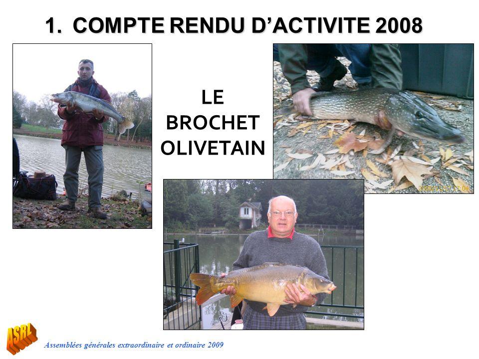 Assemblées générales extraordinaire et ordinaire 2009 LE BROCHET OLIVETAIN 1.COMPTE RENDU DACTIVITE 2008