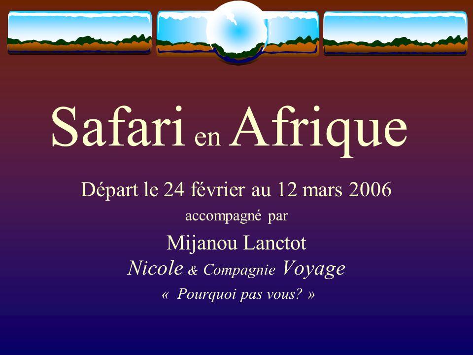 Départ le 24 février au 12 mars 2006 accompagné par Mijanou Lanctot Nicole & Compagnie Voyage « Pourquoi pas vous? »
