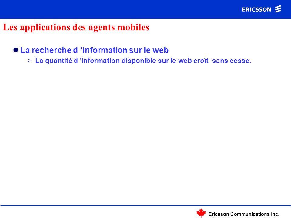 Ericsson Communications Inc. La recherche d information sur le web >La quantité d information disponible sur le web croît sans cesse. Les applications