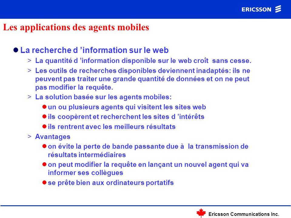 Ericsson Communications Inc. La recherche d information sur le web >La quantité d information disponible sur le web croît sans cesse. >Les outils de r