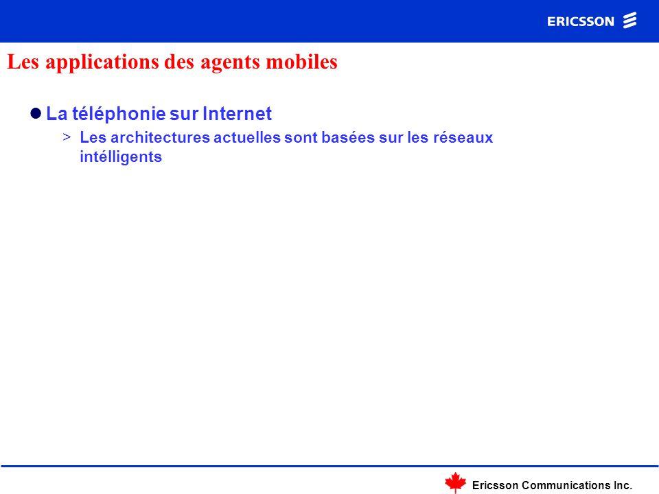 Ericsson Communications Inc. La téléphonie sur Internet >Les architectures actuelles sont basées sur les réseaux intélligents Les applications des age