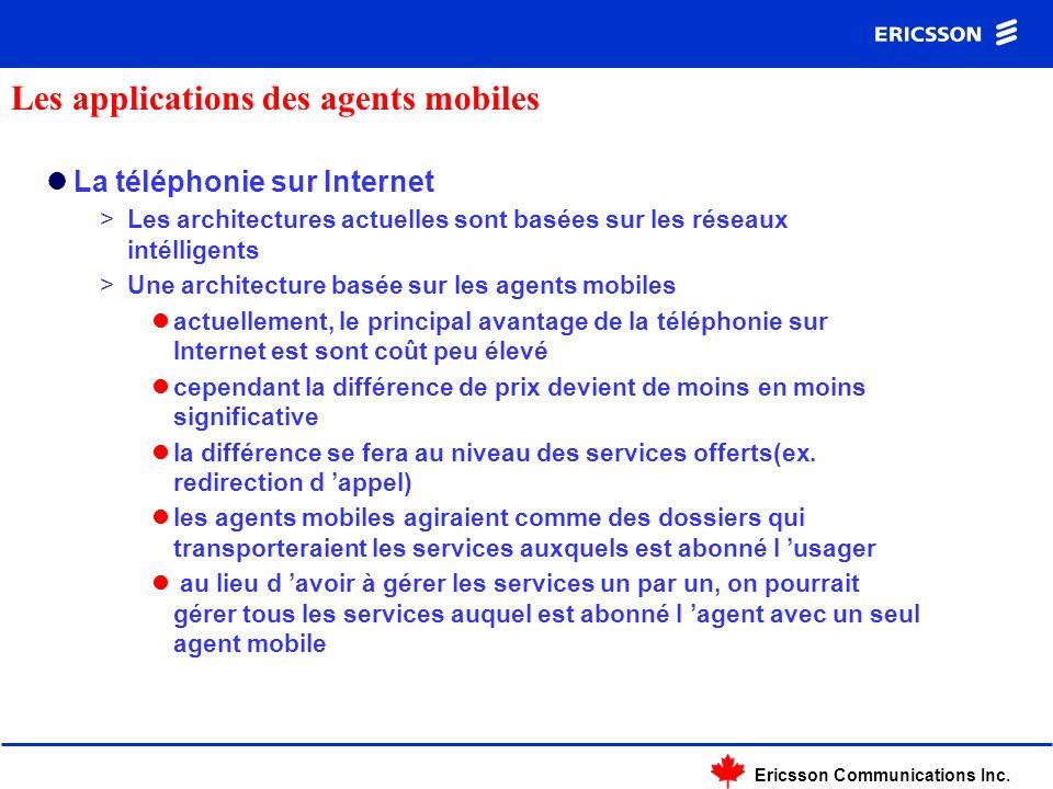 Ericsson Communications Inc. La téléphonie sur Internet >Les architectures actuelles sont basées sur les réseaux intélligents >Une architecture basée