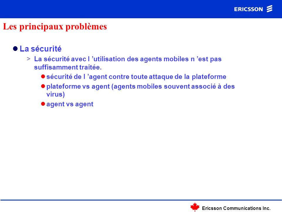Ericsson Communications Inc. La sécurité >La sécurité avec l utilisation des agents mobiles n est pas suffisamment traitée. sécurité de l agent contre