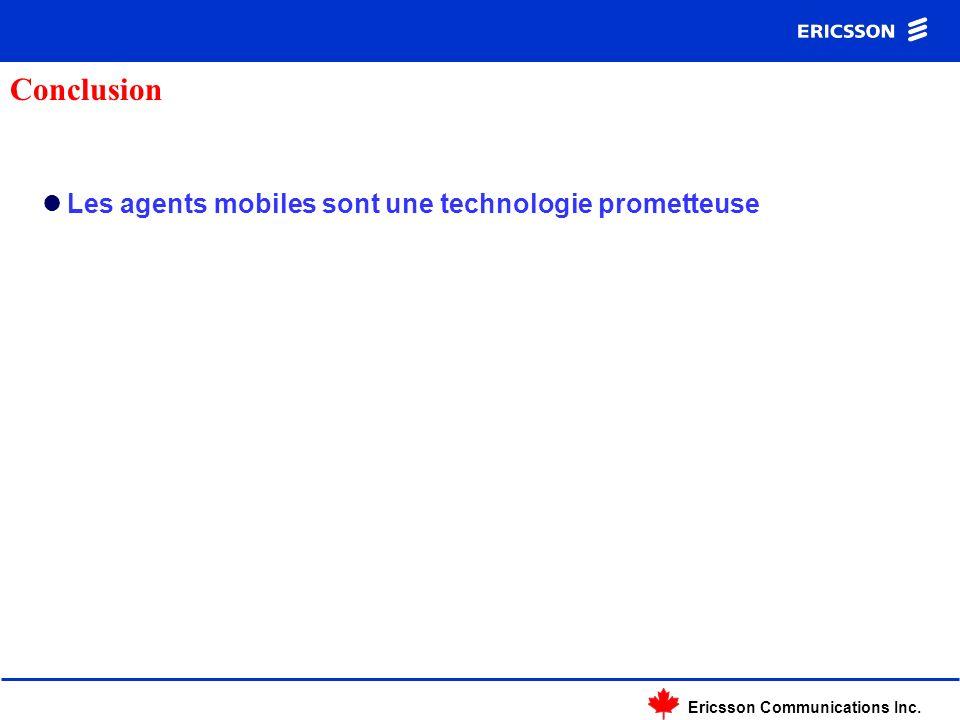 Ericsson Communications Inc. Les agents mobiles sont une technologie prometteuse Conclusion