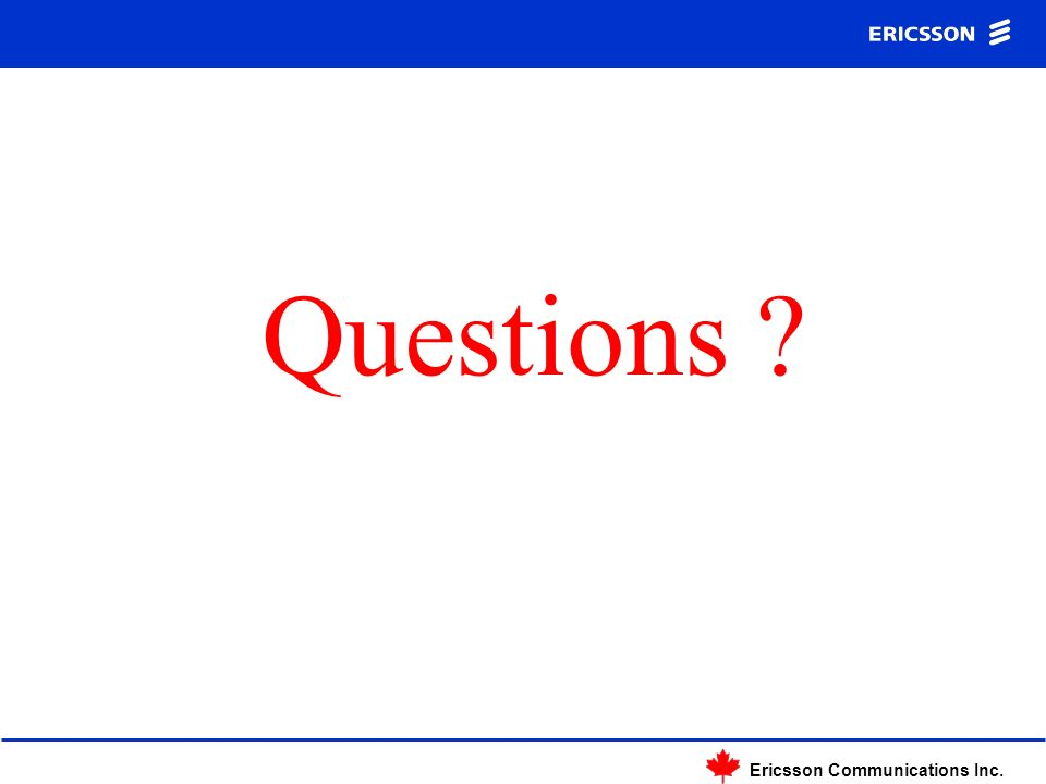 Ericsson Communications Inc. Questions ?