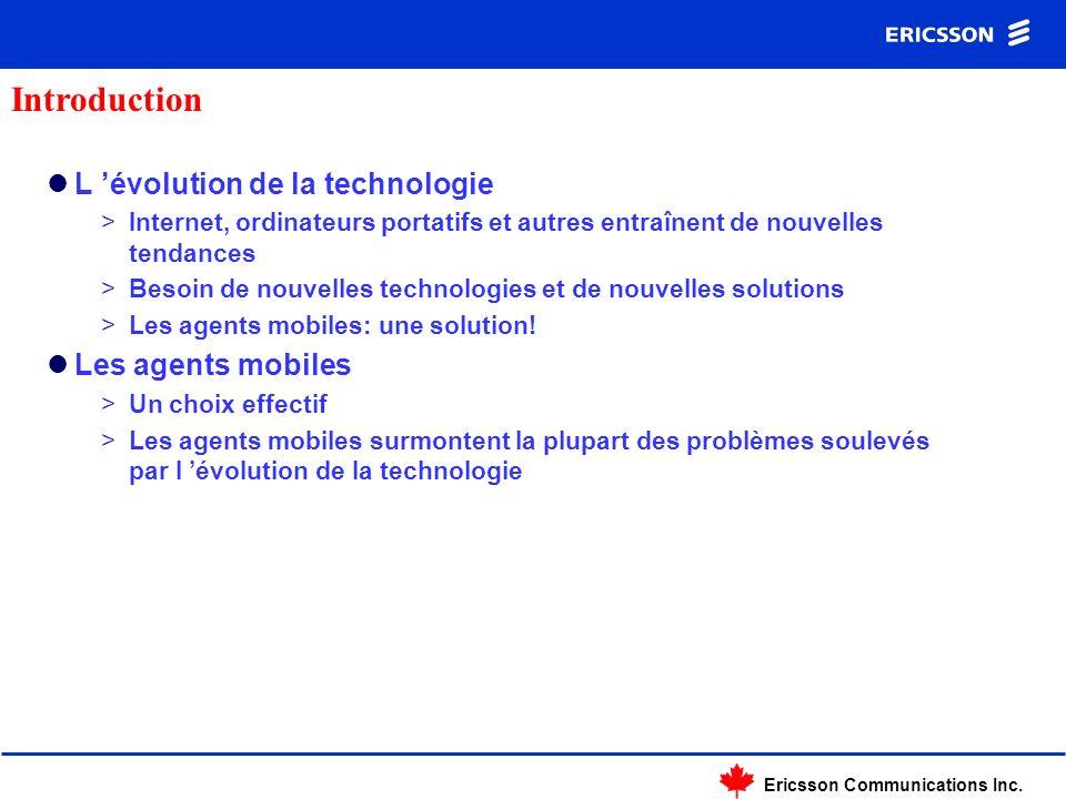 Ericsson Communications Inc. L évolution de la technologie >Internet, ordinateurs portatifs et autres entraînent de nouvelles tendances >Besoin de nou