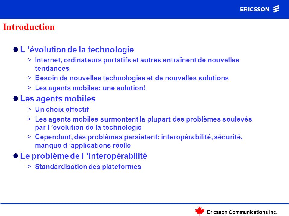 Ericsson Communications Inc. Les agents mobiles... …La mauvaise impression